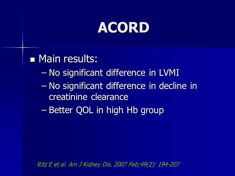 ACORD Main results: Main results: –No significant difference in LVMI –No significant difference in decline in creatinine clearance –Better QOL in high