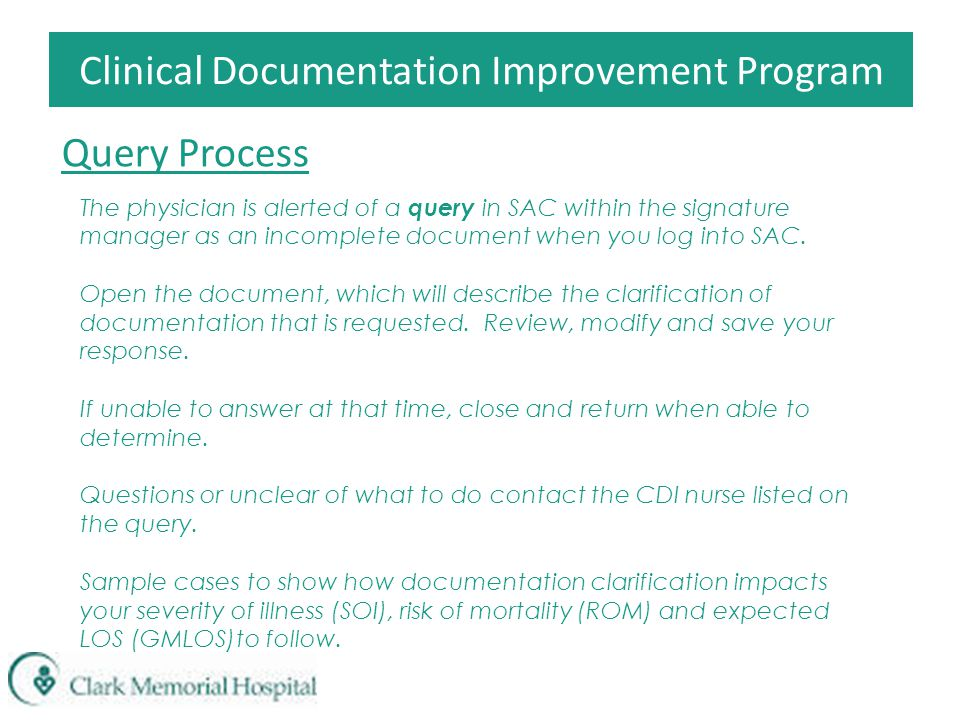 Clinical Documentation Improvement Program Query Process The physician is alerted of a query in SAC within the signature manager as an incomplete docu