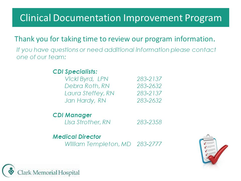 Clinical Documentation Improvement Program Thank you for taking time to review our program information. If you have questions or need additional infor