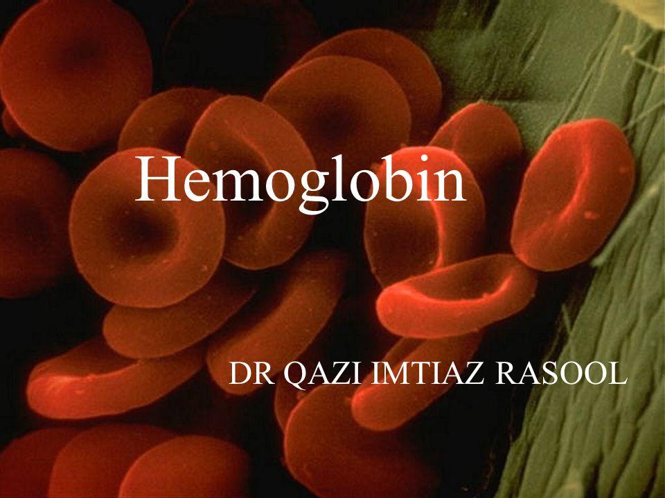 Hemoglobin DR QAZI IMTIAZ RASOOL