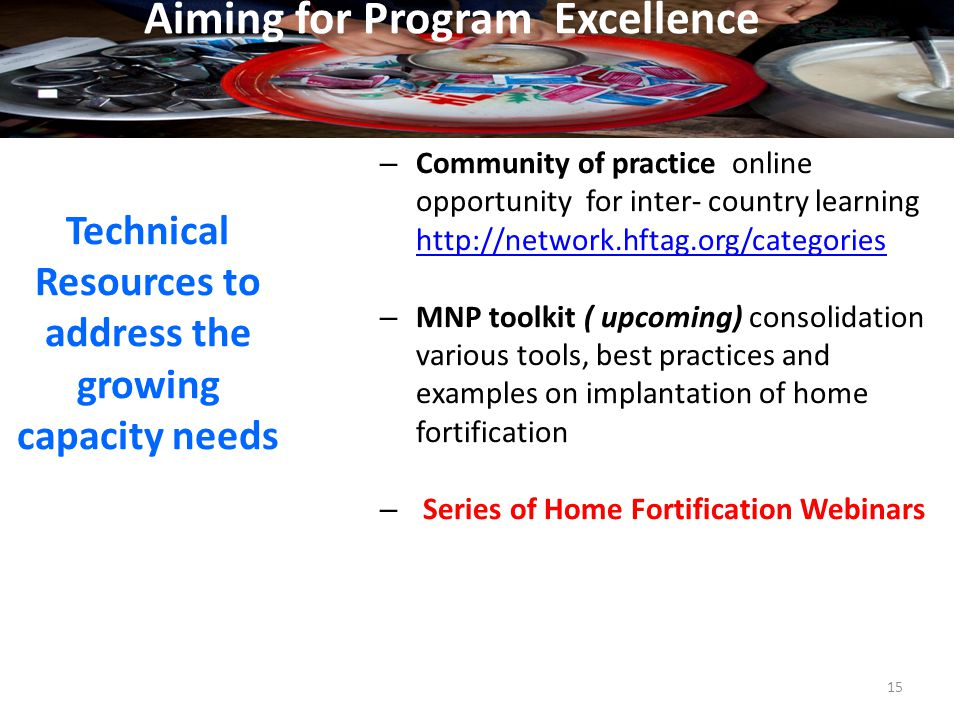 – Community of practice online opportunity for inter- country learning http://network.hftag.org/categories http://network.hftag.org/categories – MNP t