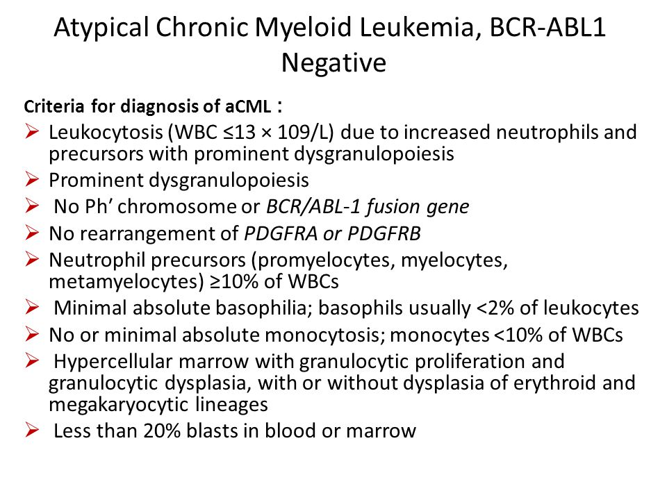 Atypical Chronic Myeloid Leukemia, BCR-ABL1 Negative Criteria for diagnosis of aCML :  Leukocytosis (WBC ≤13 × 109/L) due to increased neutrophils an