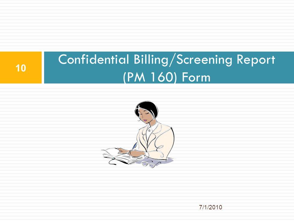 Confidential Billing/Screening Report (PM 160) Form 10 7/1/2010