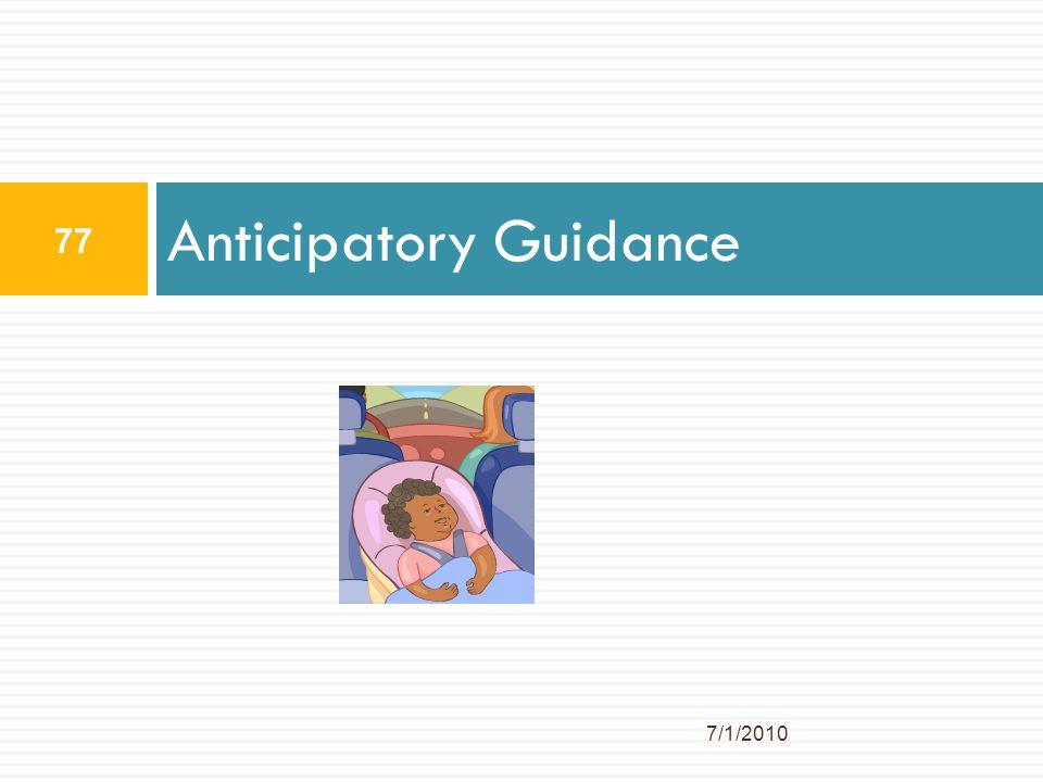 Anticipatory Guidance 77 7/1/2010