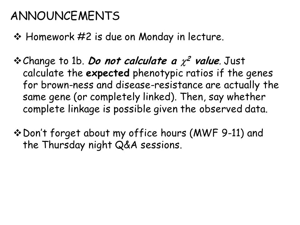 ANNOUNCEMENTS  Homework #2 is due on Monday in lecture.