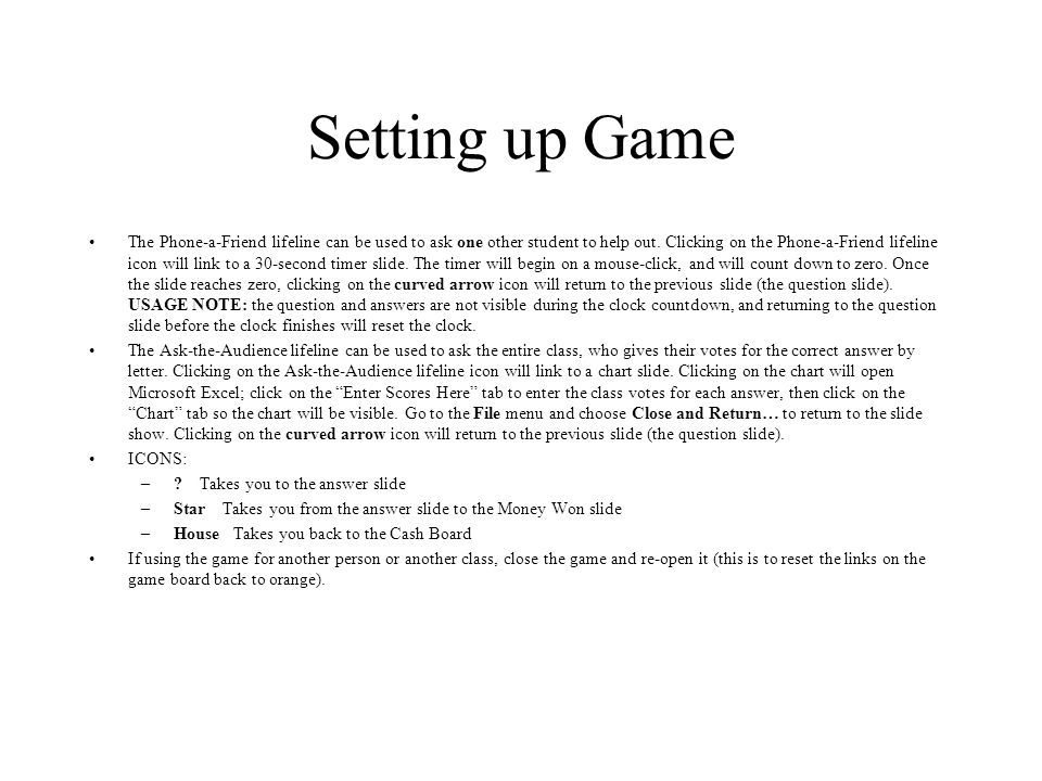 Setting up Game Use the Edit menu and Replace… to insert questions and answers.