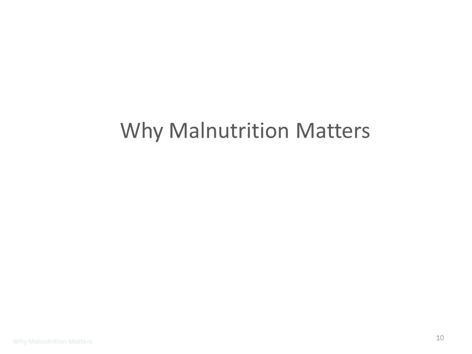 Why Malnutrition Matters 10