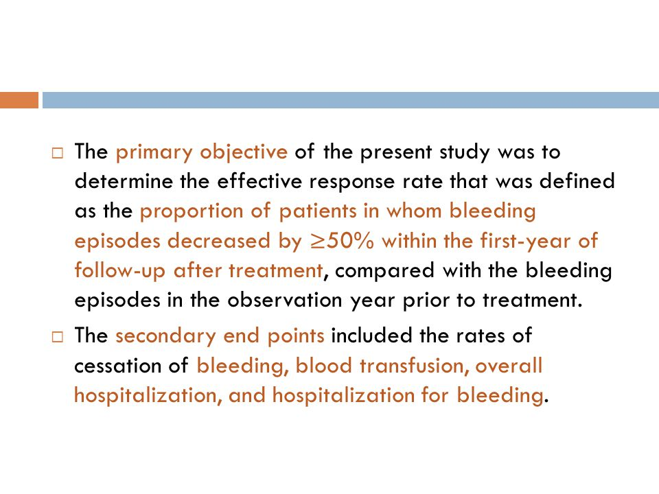  The primary objective of the present study was to determine the effective response rate that was defined as the proportion of patients in whom bleed