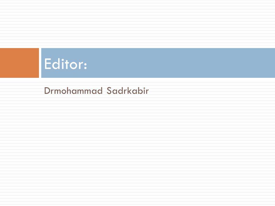 Drmohammad Sadrkabir Editor: