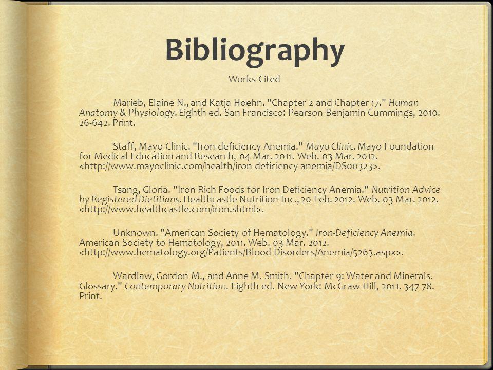 Bibliography Works Cited Marieb, Elaine N., and Katja Hoehn.
