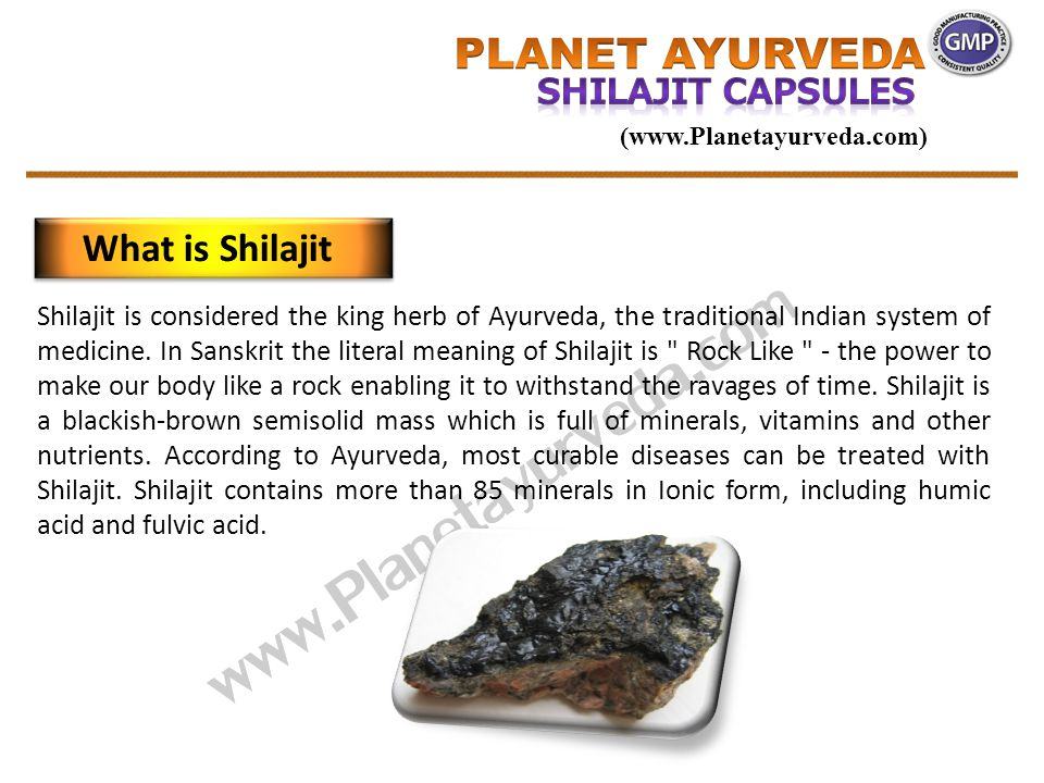 Shilajit is considered the king herb of Ayurveda, the traditional Indian system of medicine. In Sanskrit the literal meaning of Shilajit is
