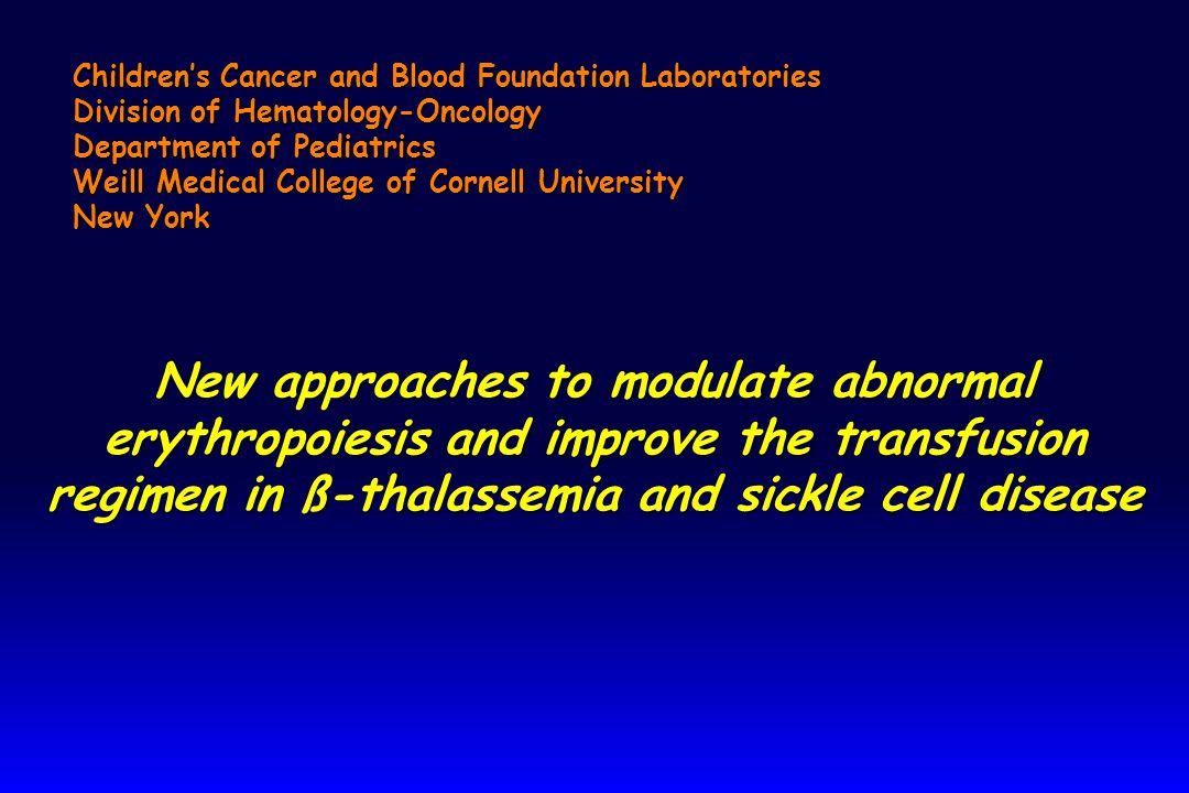 Children's Cancer and Blood Foundation Laboratories Division of Hematology-Oncology Department of Pediatrics Weill Medical College of Cornell Universi