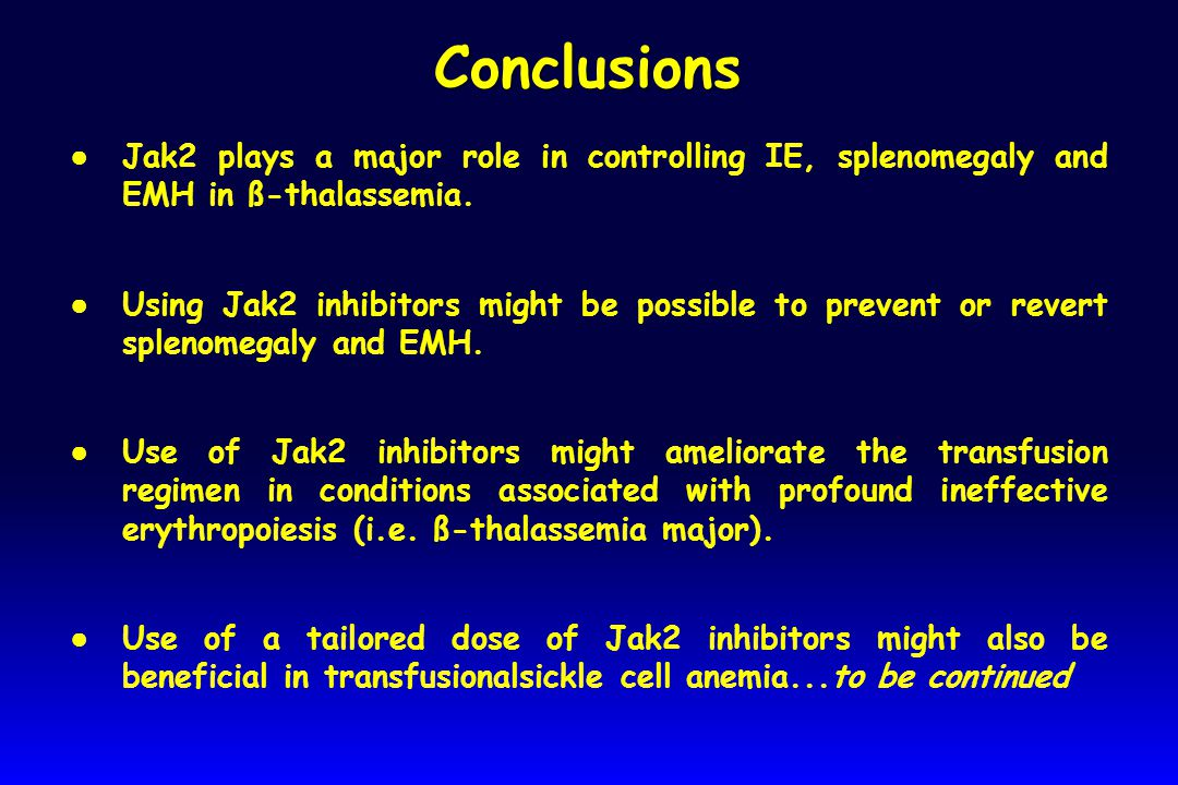 ● Jak2 plays a major role in controlling IE, splenomegaly and EMH in ß-thalassemia.