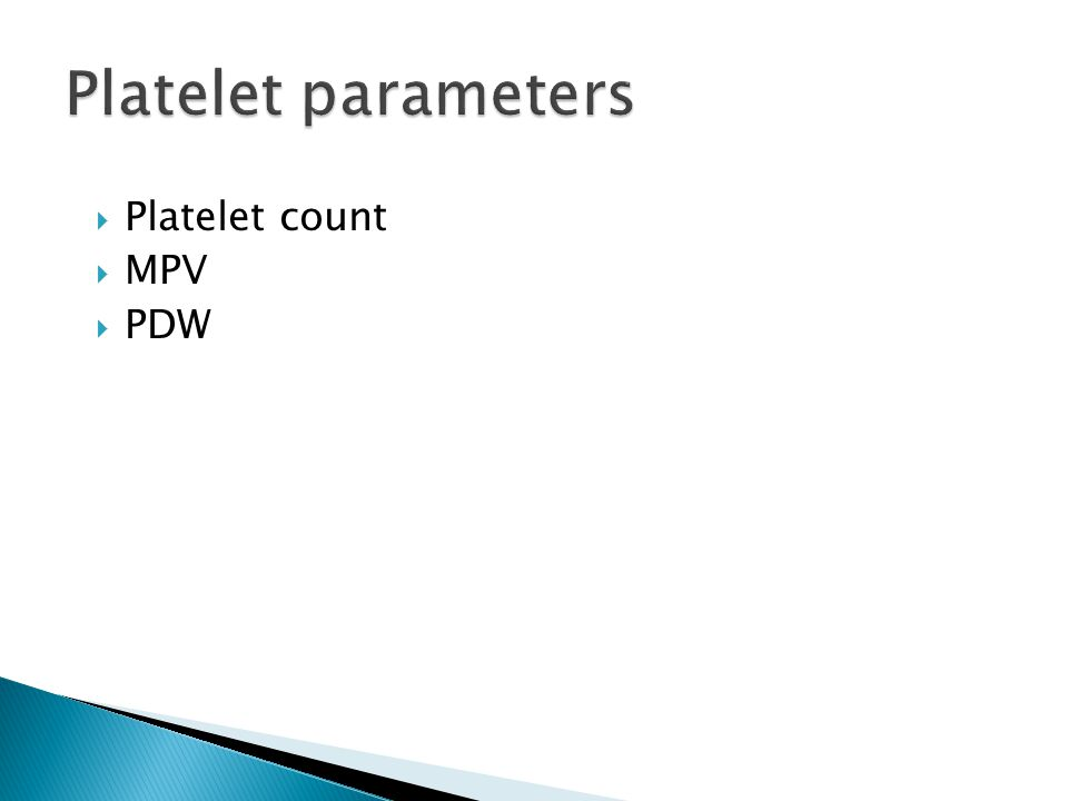  Platelet count  MPV  PDW