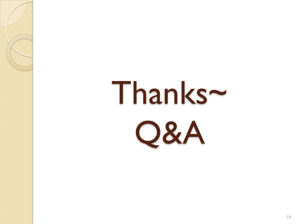 Thanks~ Q&A 54