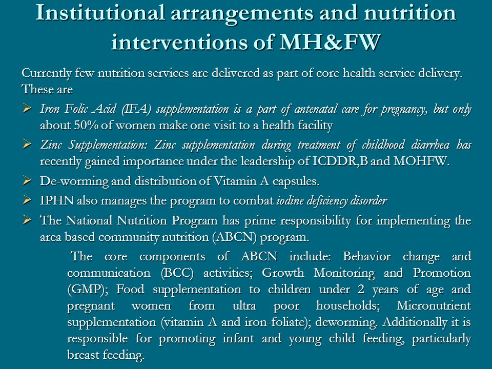 Institutional arrangements and nutrition interventions of MH&FW Currently few nutrition services are delivered as part of core health service delivery.
