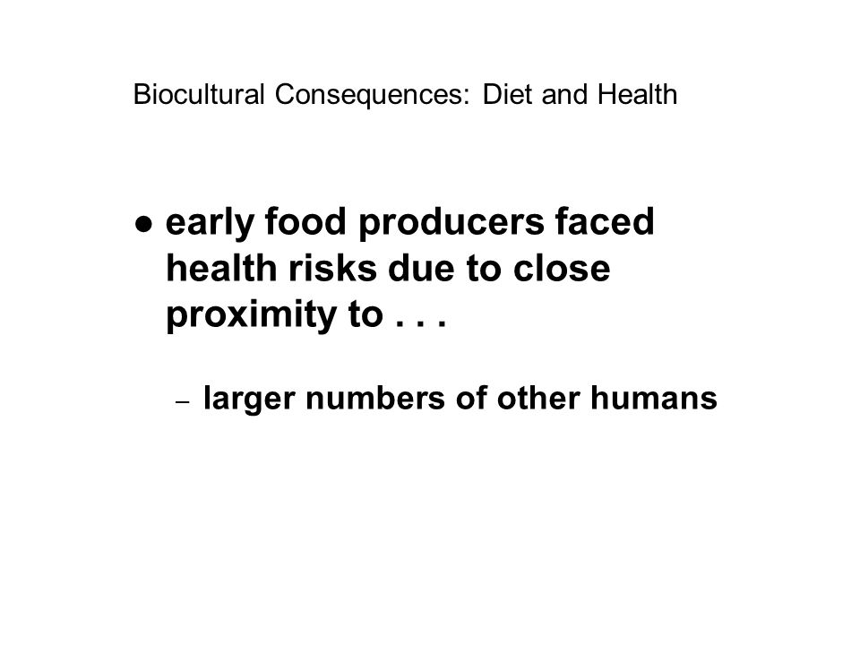 early food producers faced health risks due to close proximity to...