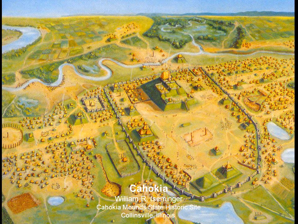 Cahokia William R. Iseminger Cahokia Mounds State Historic Site Collinsville, Illinois