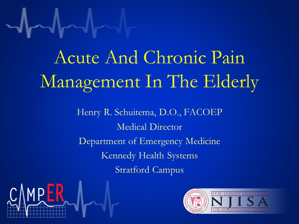 Acute And Chronic Pain Management In The Elderly Henry R.