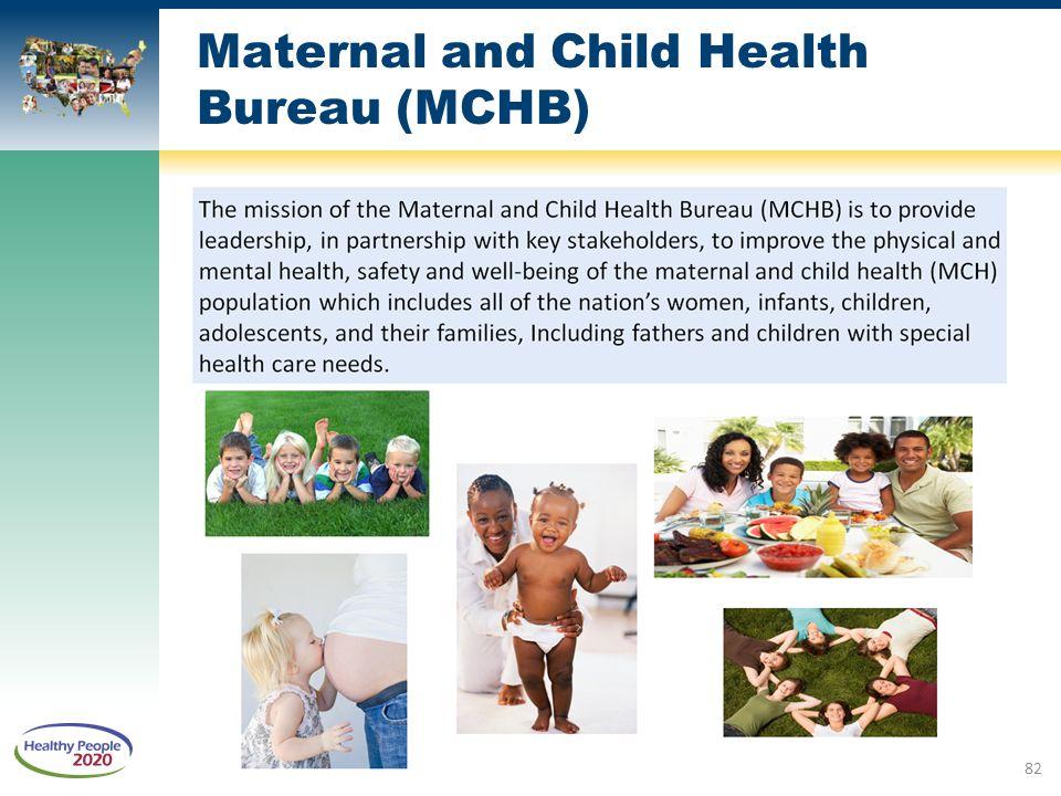 Maternal and Child Health Bureau (MCHB) 82