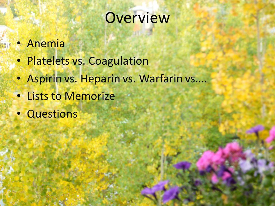 ASA vs.Heparin vs. Warfarin ASA MOA: Irreversibly inhibits COX-1 and COX-2.