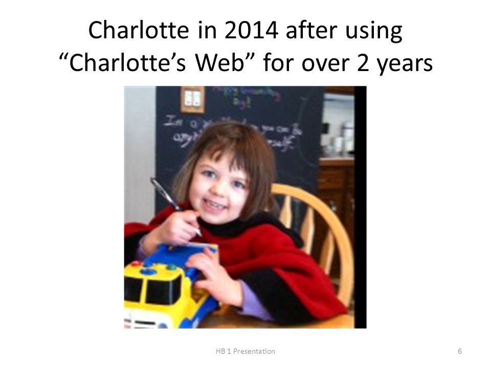 Charlotte in 2014 after using Charlotte's Web for over 2 years 6HB 1 Presentation