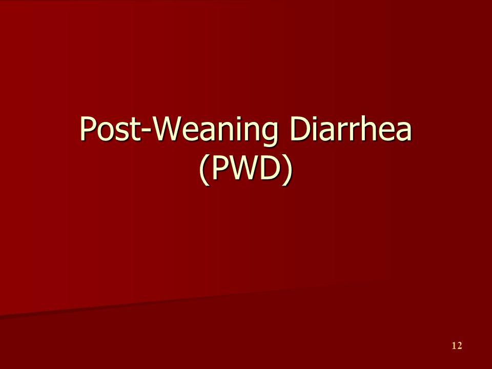 12 Post-Weaning Diarrhea (PWD)