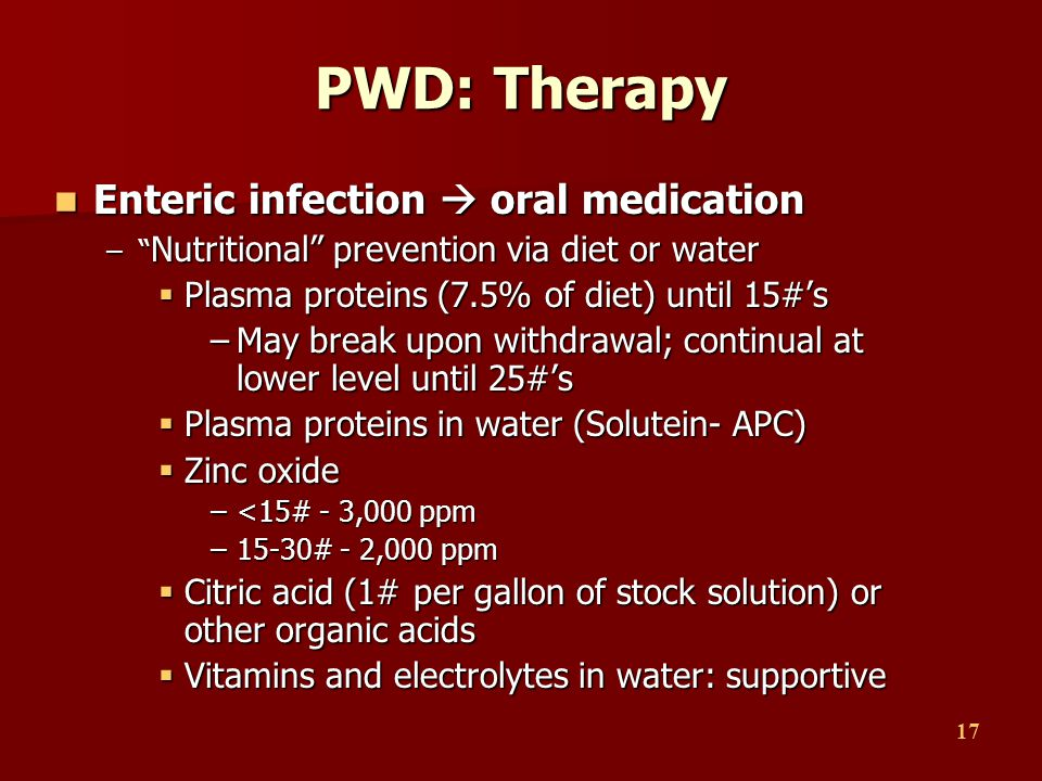 """17 PWD: Therapy Enteric infection  oral medication Enteric infection  oral medication –"""" Nutritional"""" prevention via diet or water  Plasma proteins"""