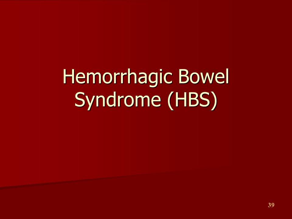 39 Hemorrhagic Bowel Syndrome (HBS)