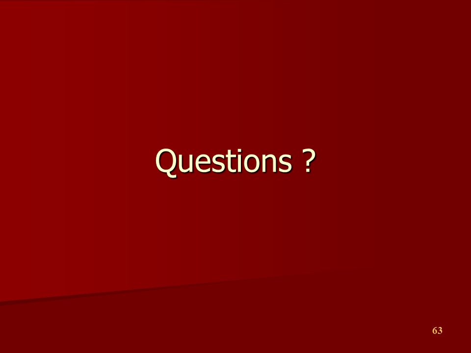 63 Questions ?