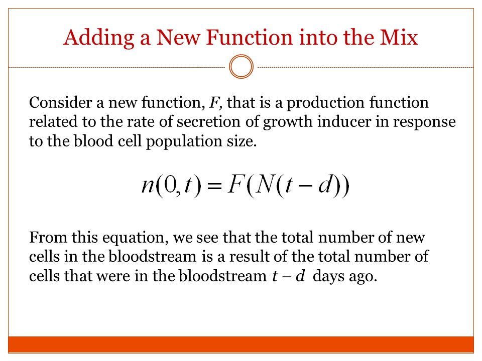 Consider a new function, F, that is a production function related to the rate of secretion of growth inducer in response to the blood cell population