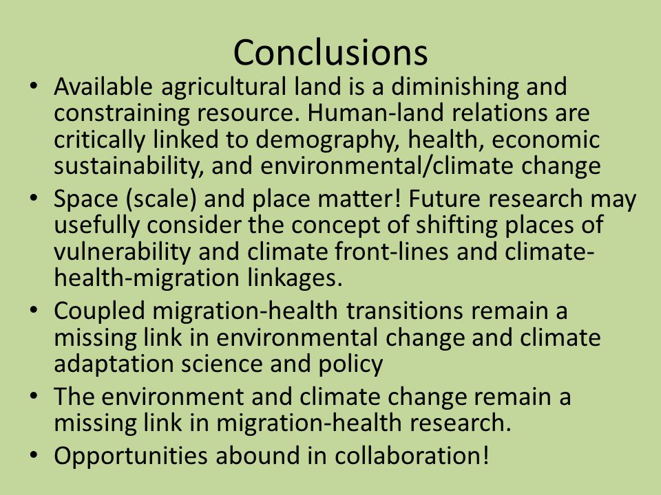 Conclusions Available agricultural land is a diminishing and constraining resource.