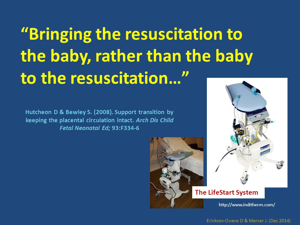 """""""Bringing the resuscitation to the baby, rather than the baby to the resuscitation…"""" Hutcheon D & Bewley S. (2008). Support transition by keeping the"""