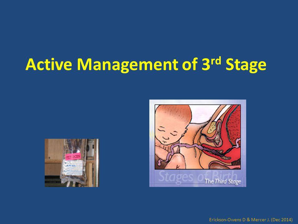 Active Management of 3 rd Stage Erickson-Owens D & Mercer J. (Dec 2014)