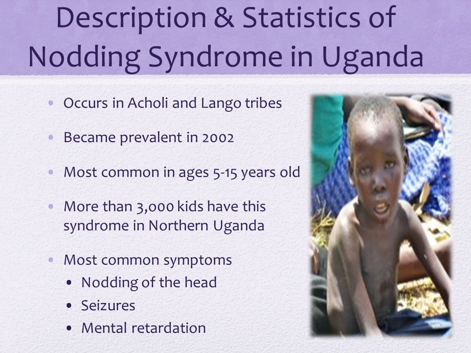 Symptoms & Progression of Nodding Syndrome The most common characteristics of this disease have to deal with head nodding that is triggered by feeding, a cold breeze, or cold weather (Idro et.