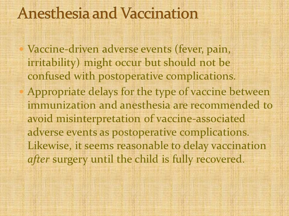 Vaccine-driven adverse events (fever, pain, irritability) might occur but should not be confused with postoperative complications.