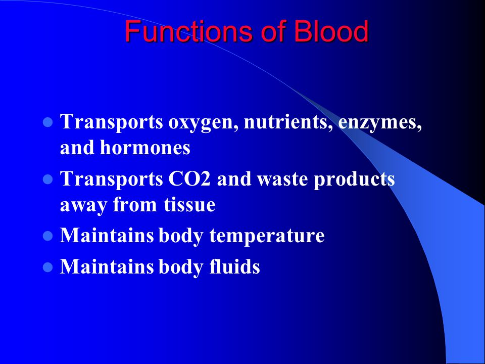 Blood Facts Oxygen enters blood in the lungs and CO2 enters blood from tissues.