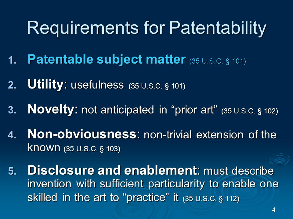 4 Requirements for Patentability 1. Patentable subject matter (35 U.S.C.