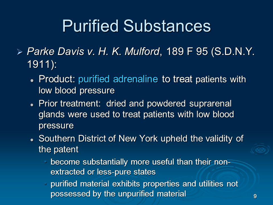 9 Purified Substances  Parke Davis v. H. K. Mulford, 189 F 95 (S.D.N.Y.