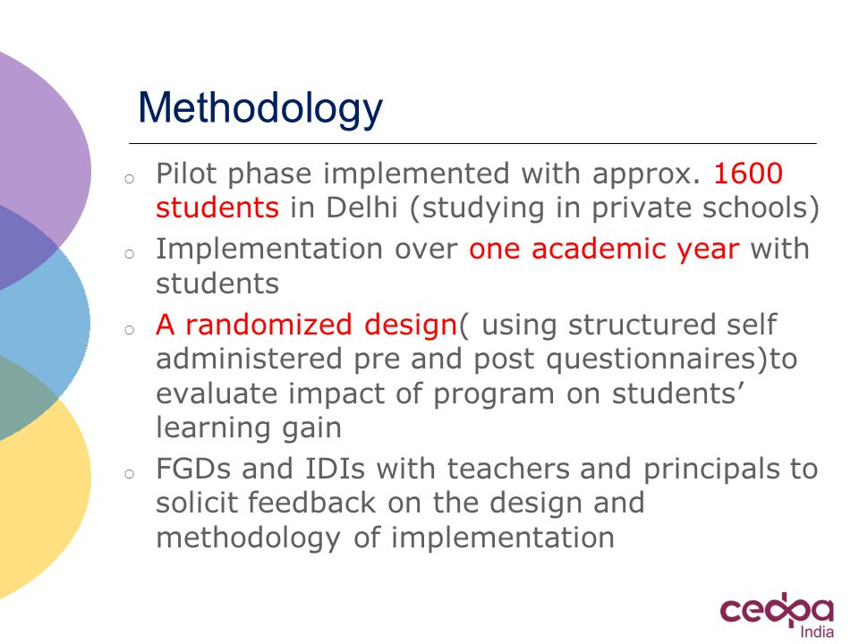 Methodology o Pilot phase implemented with approx.