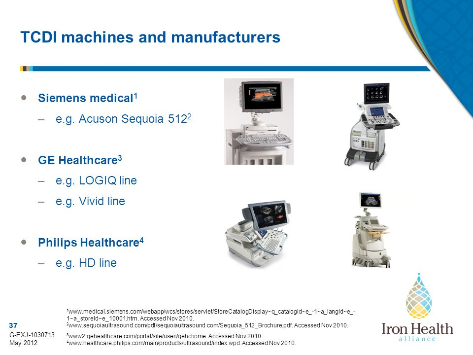 37 G-EXJ-1030713 May 2012 TCDI machines and manufacturers ● Siemens medical 1 –e.g.