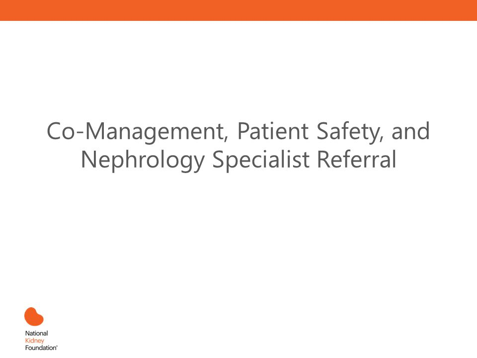 Co-Management, Patient Safety, and Nephrology Specialist Referral
