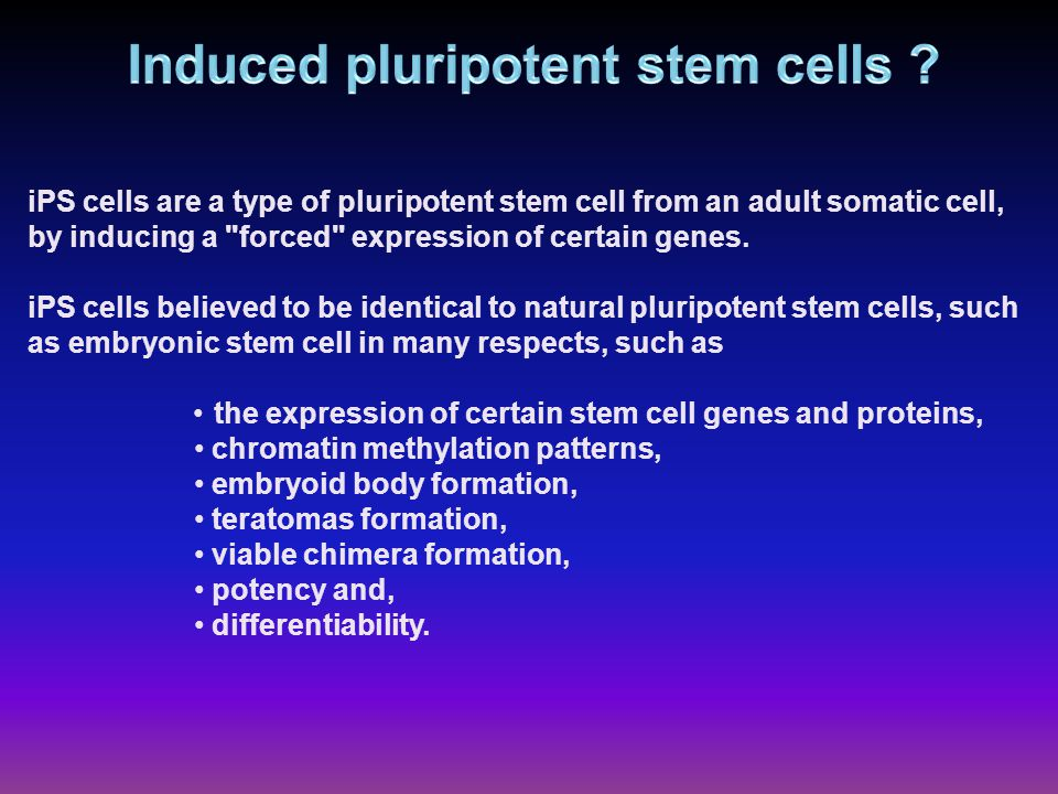 iPS cells are a type of pluripotent stem cell from an adult somatic cell, by inducing a forced expression of certain genes.