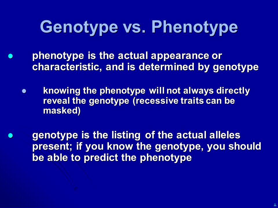 Genotype vs.