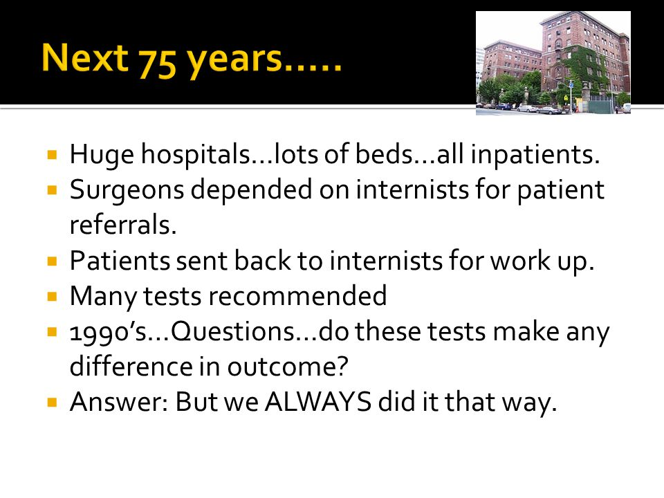  Huge hospitals…lots of beds…all inpatients.