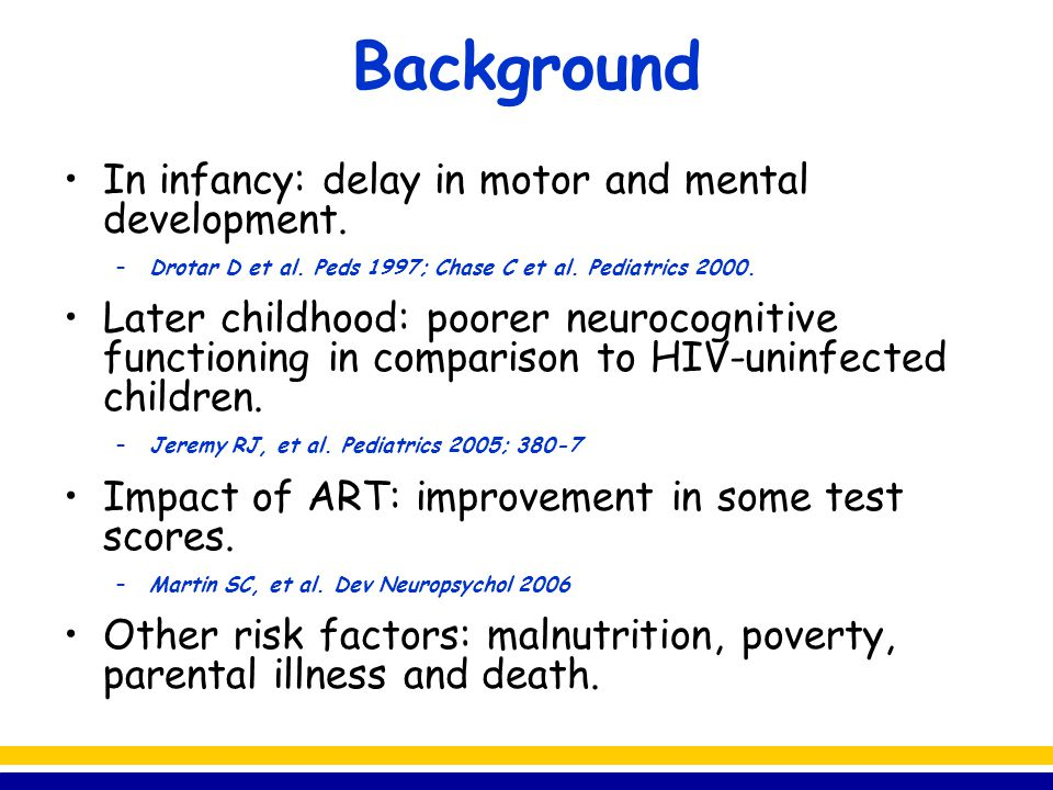 Specific Aims 1.To examine the effects of HIV infection on cognitive, neurological, and behavioral functioning on children by comparing these areas in HIV-infected and HIV-uninfected children.