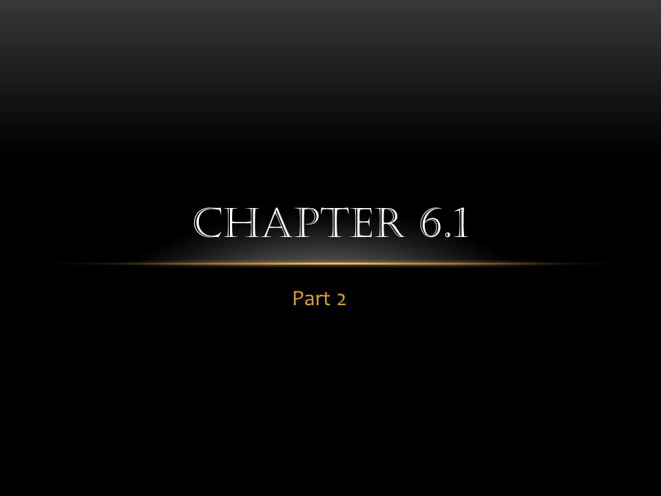 Part 2 CHAPTER 6.1