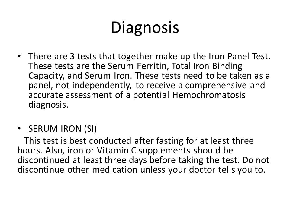 Diagnosis There are 3 tests that together make up the Iron Panel Test. These tests are the Serum Ferritin, Total Iron Binding Capacity, and Serum Iron