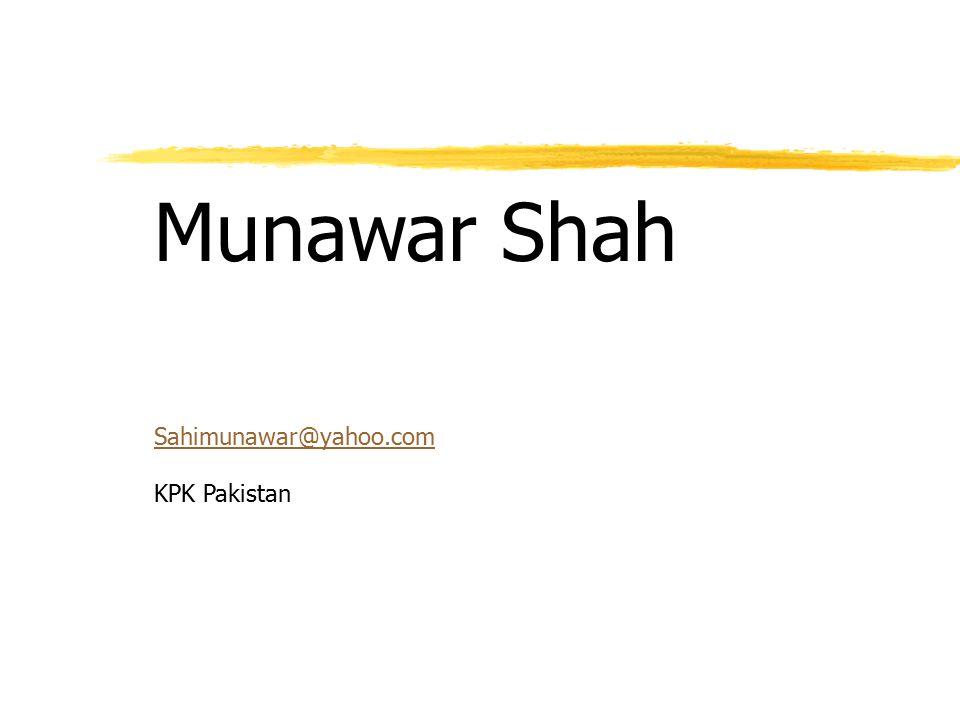 Munawar Shah Sahimunawar@yahoo.com KPK Pakistan