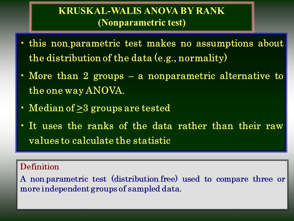 KRUSKAL-WALIS ANOVA BY RANK (Nonparametric test) this non - parametric test makes no assumptions about the distribution of the data (e.g., normality)